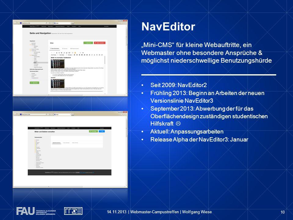 10 NavEditor Mini-CMS für kleine Webauftritte, ein Webmaster ohne besondere Ansprüche & möglichst niederschwellige Benutzungshürde 14.11.2013   Webmas