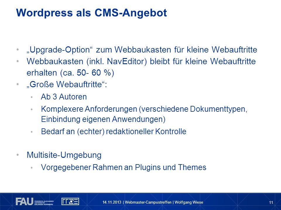 11 Upgrade-Option zum Webbaukasten für kleine Webauftritte Webbaukasten (inkl. NavEditor) bleibt für kleine Webauftritte erhalten (ca. 50- 60 %) Große