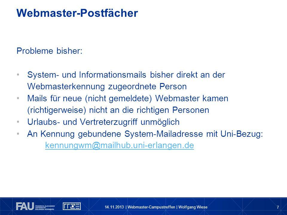 7 Probleme bisher: System- und Informationsmails bisher direkt an der Webmasterkennung zugeordnete Person Mails für neue (nicht gemeldete) Webmaster k