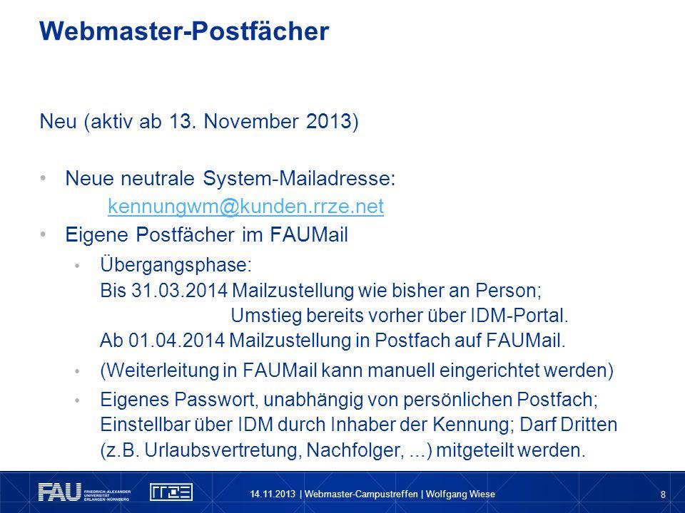 8 Neu (aktiv ab 13. November 2013) Neue neutrale System-Mailadresse: kennungwm@kunden.rrze.net kennungwm@kunden.rrze.net Eigene Postfächer im FAUMail