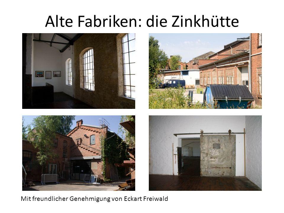 Alte Fabriken: die Zinkhütte Mit freundlicher Genehmigung von Eckart Freiwald