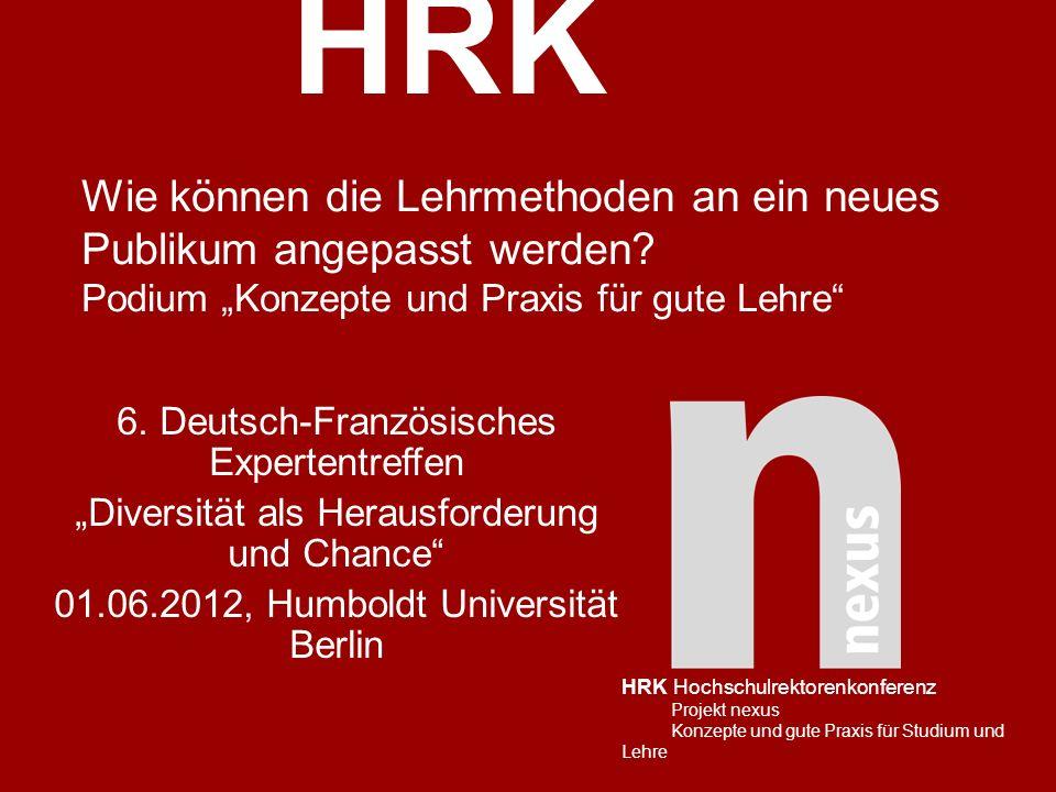 HRK HRK Hochschulrektorenkonferenz Projekt nexus Konzepte und gute Praxis für Studium und Lehre Wie können die Lehrmethoden an ein neues Publikum ange
