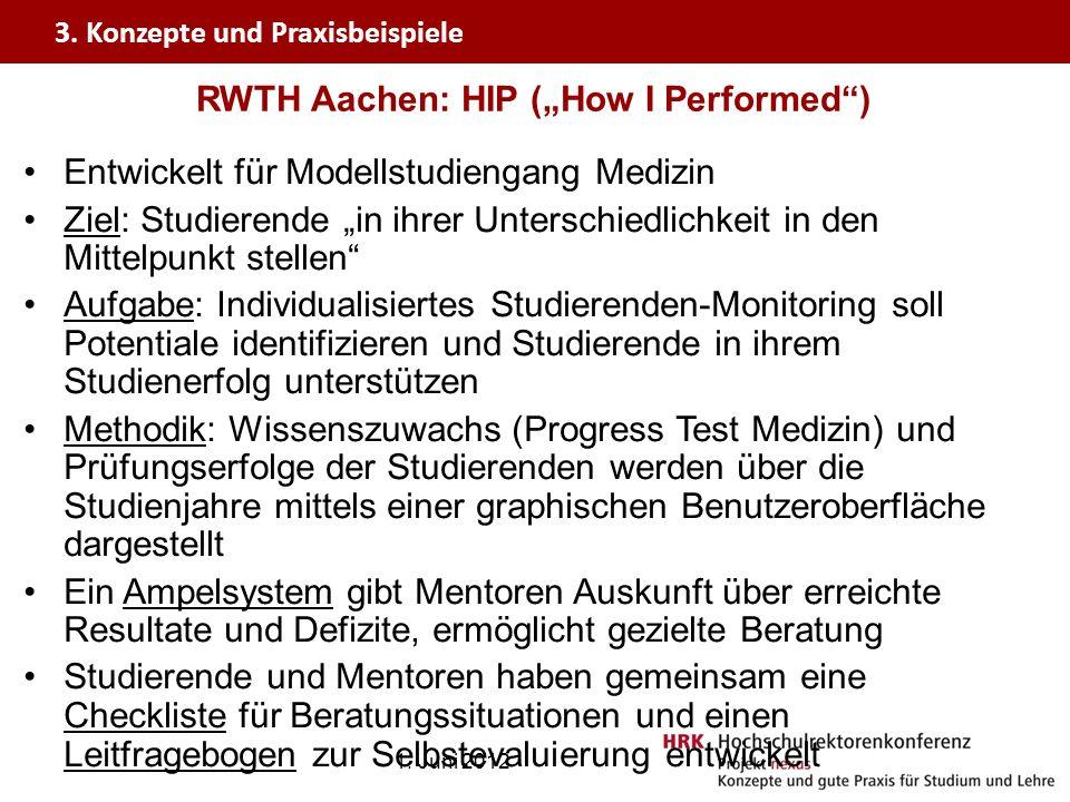 RWTH Aachen: HIP (How I Performed) Entwickelt für Modellstudiengang Medizin Ziel: Studierende in ihrer Unterschiedlichkeit in den Mittelpunkt stellen
