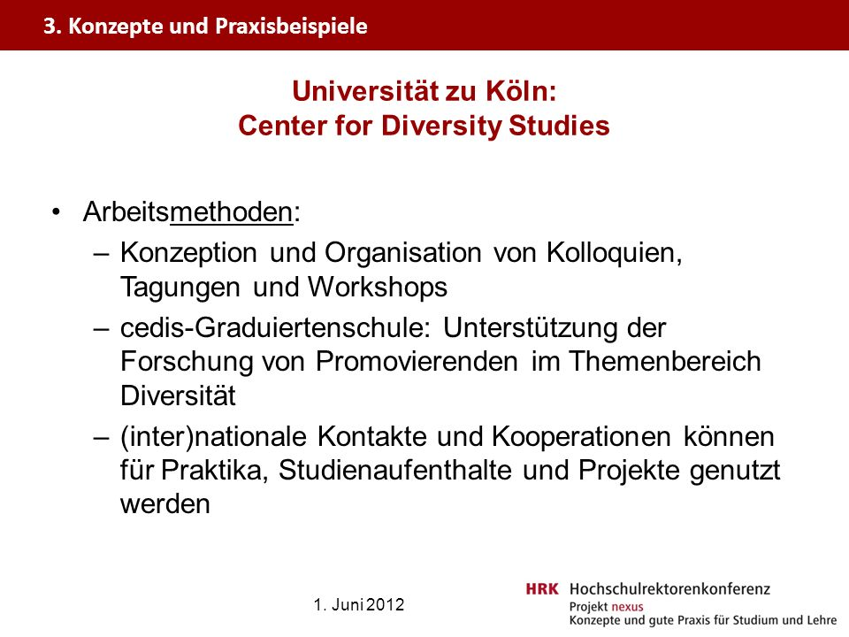 Arbeitsmethoden: –Konzeption und Organisation von Kolloquien, Tagungen und Workshops –cedis-Graduiertenschule: Unterstützung der Forschung von Promovi