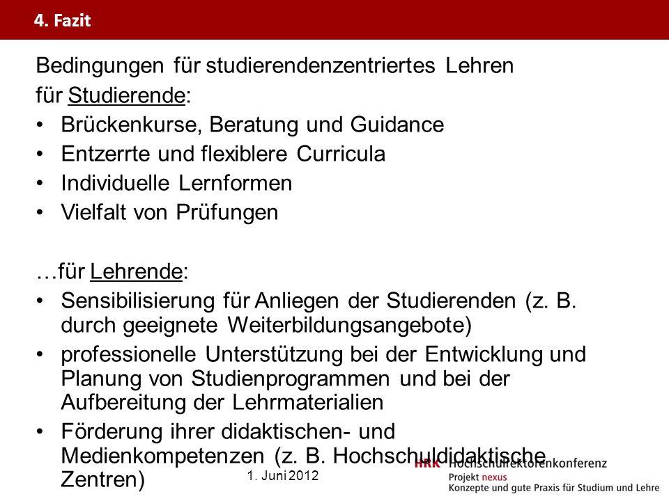 Bedingungen für studierendenzentriertes Lehren für Studierende: Brückenkurse, Beratung und Guidance Entzerrte und flexiblere Curricula Individuelle Le
