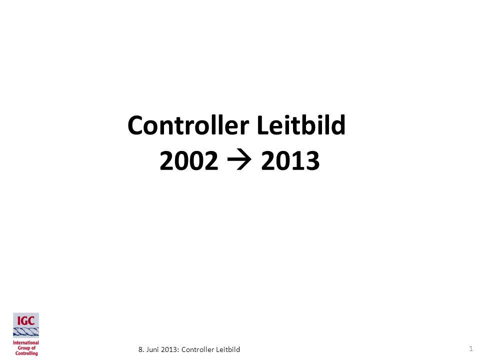 8. Juni 2013: Controller Leitbild 1 Controller Leitbild 2002 2013