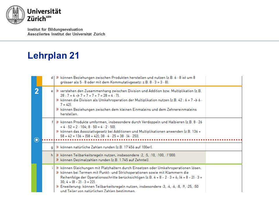 Institut für Bildungsevaluation Assoziiertes Institut der Universität Zürich Lehrplan 21