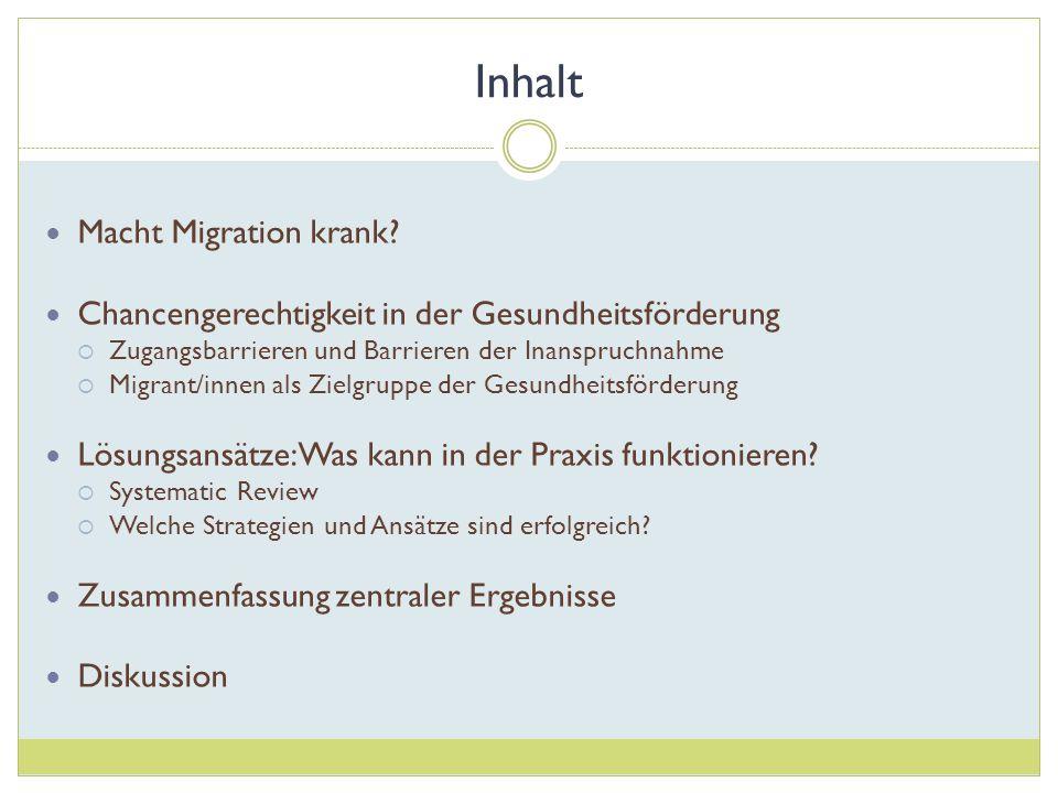 Inhalt Macht Migration krank? Chancengerechtigkeit in der Gesundheitsförderung Zugangsbarrieren und Barrieren der Inanspruchnahme Migrant/innen als Zi