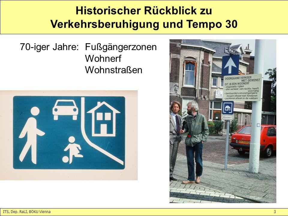 ITS, Dep. RaLI, BOKU Vienna3 Historischer Rückblick zu Verkehrsberuhigung und Tempo 30 70-iger Jahre:Fußgängerzonen Wohnerf Wohnstraßen