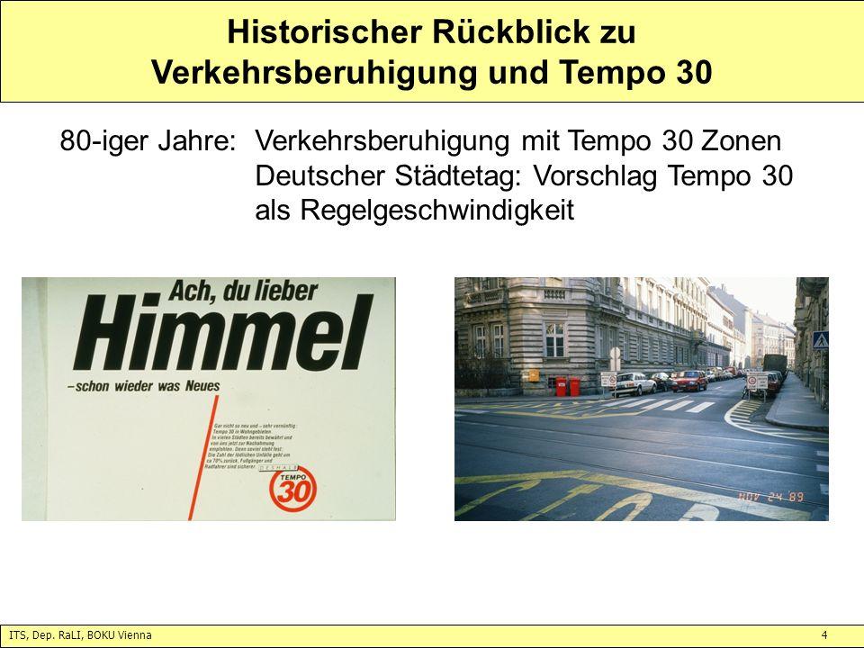 ITS, Dep. RaLI, BOKU Vienna4 Historischer Rückblick zu Verkehrsberuhigung und Tempo 30 80-iger Jahre:Verkehrsberuhigung mit Tempo 30 Zonen Deutscher S