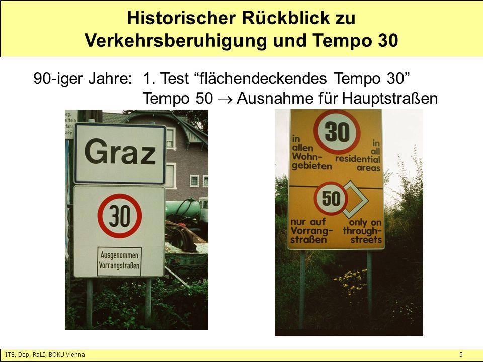 ITS, Dep. RaLI, BOKU Vienna5 Historischer Rückblick zu Verkehrsberuhigung und Tempo 30 90-iger Jahre:1. Test flächendeckendes Tempo 30 Tempo 50 Ausnah
