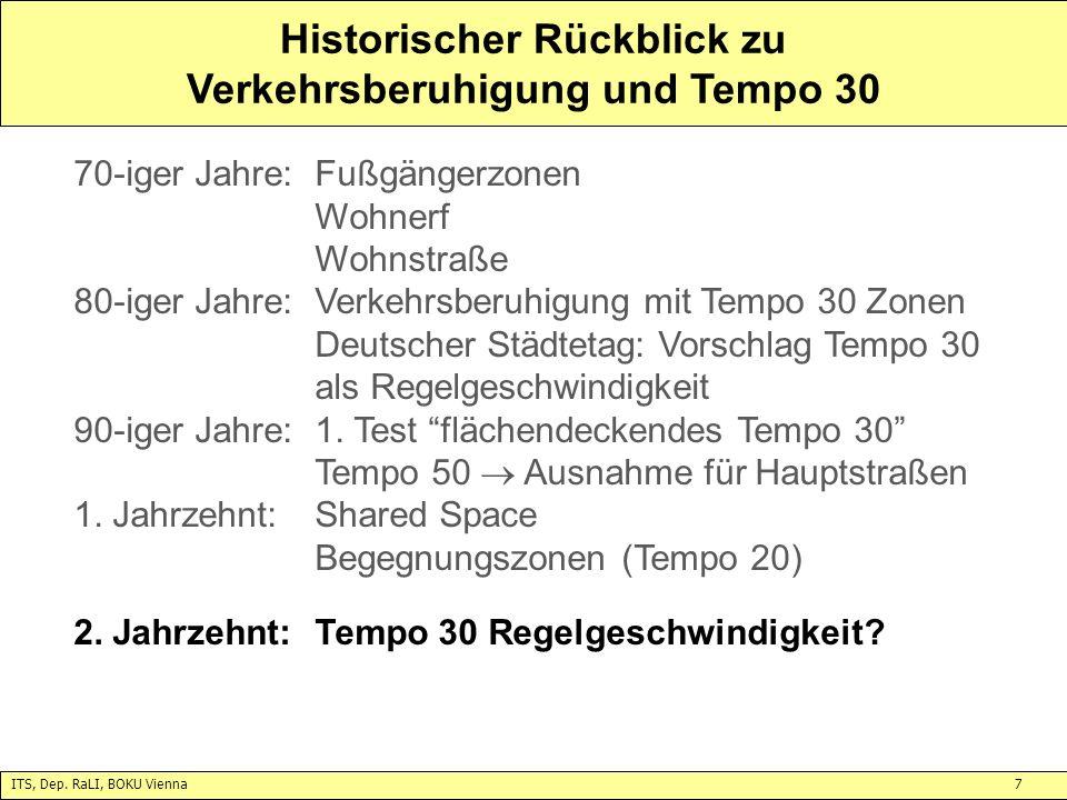 ITS, Dep. RaLI, BOKU Vienna7 Historischer Rückblick zu Verkehrsberuhigung und Tempo 30 70-iger Jahre:Fußgängerzonen Wohnerf Wohnstraße 80-iger Jahre:V