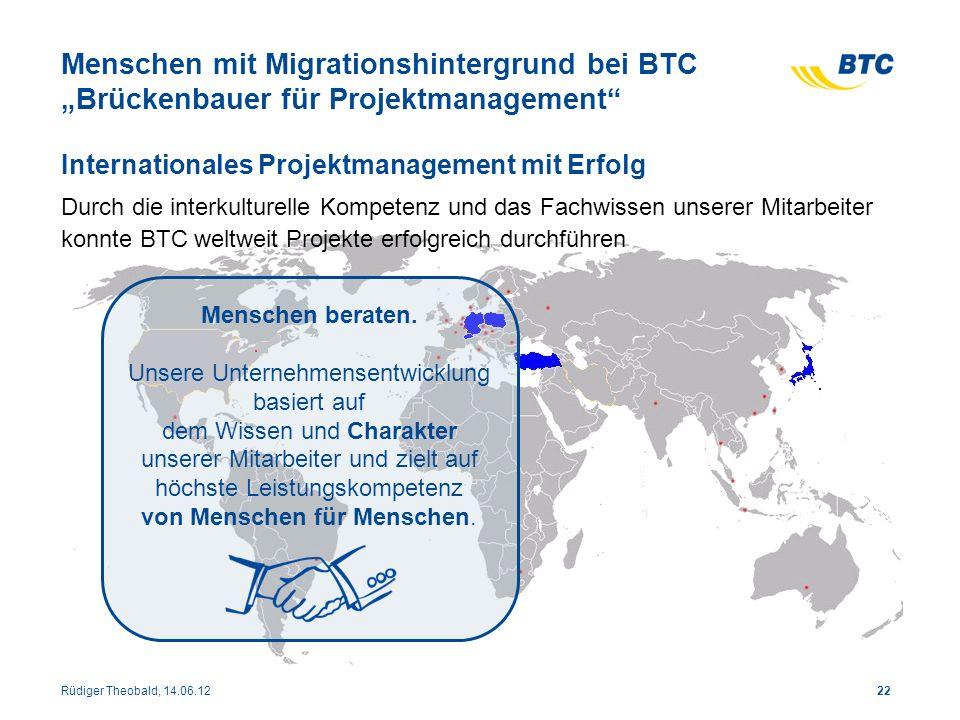 22 Menschen mit Migrationshintergrund bei BTC Brückenbauer für Projektmanagement Internationales Projektmanagement mit Erfolg Durch die interkulturell