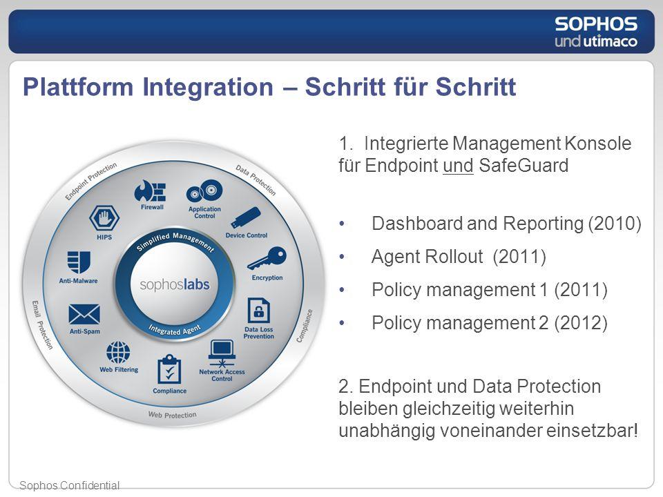 Plattform Integration – Schritt für Schritt 1. Integrierte Management Konsole für Endpoint und SafeGuard Dashboard and Reporting (2010) Agent Rollout