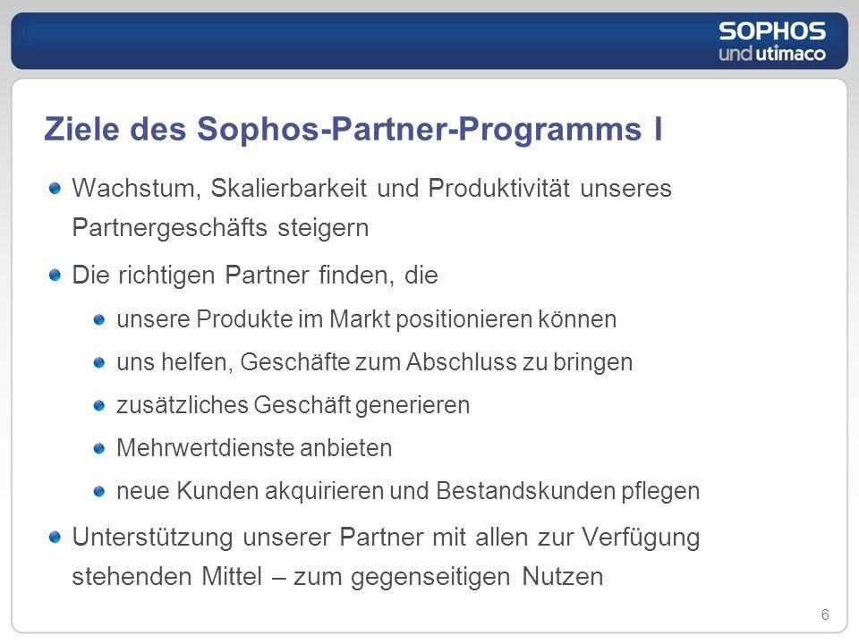 Ziele des Sophos-Partner-Programms I Wachstum, Skalierbarkeit und Produktivität unseres Partnergeschäfts steigern Die richtigen Partner finden, die un
