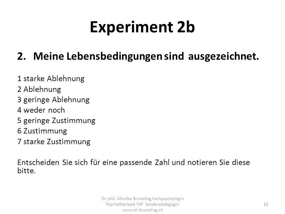 Experiment 2b 2.Meine Lebensbedingungen sind ausgezeichnet.