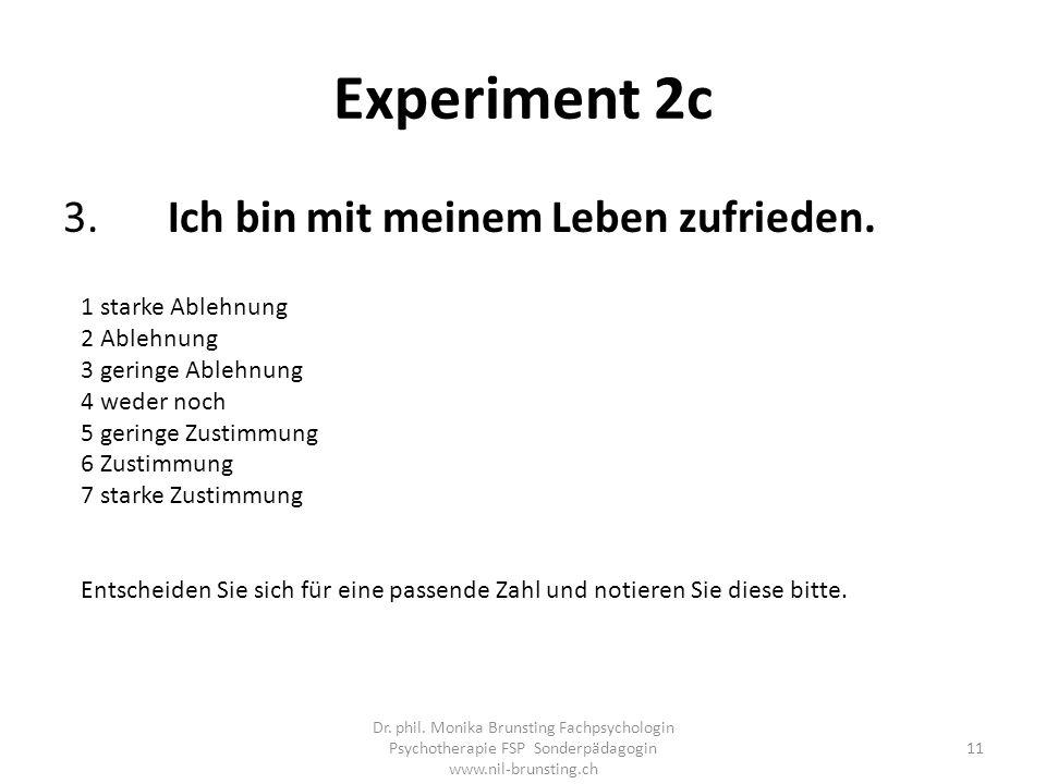 Experiment 2c 3.Ich bin mit meinem Leben zufrieden.