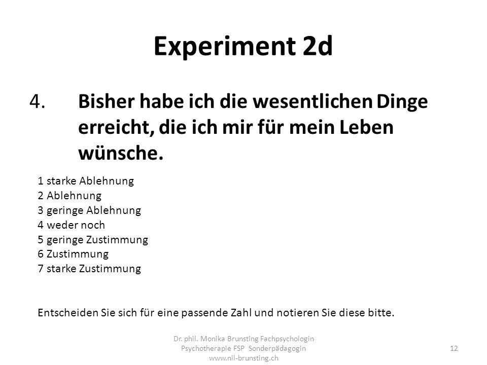 Experiment 2d 4.Bisher habe ich die wesentlichen Dinge erreicht, die ich mir für mein Leben wünsche.