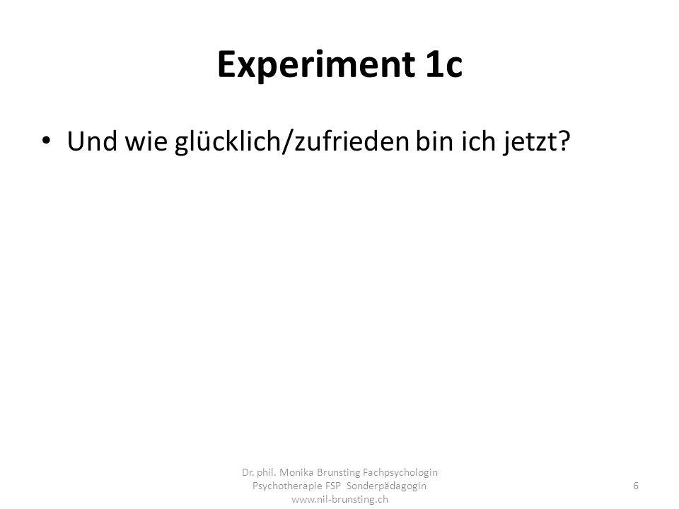 Experiment 1c Und wie glücklich/zufrieden bin ich jetzt.
