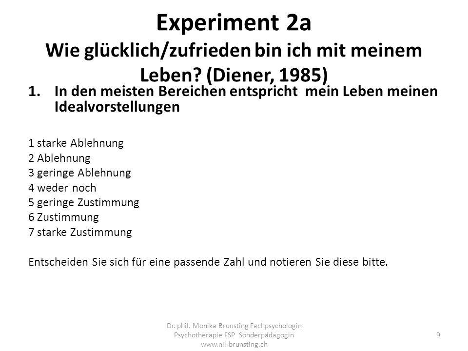 Experiment 2a Wie glücklich/zufrieden bin ich mit meinem Leben.
