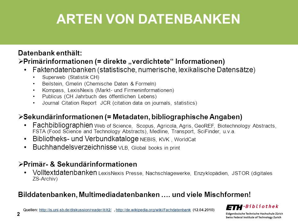 33 ANBIETER VON DATENBANKEN Institute for Scientific Information – Web of Knowledge (ISI Thomson-Reuters) Web of Science with Conference Proc.