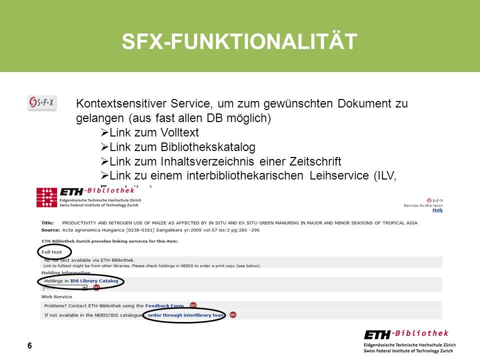66 SFX-FUNKTIONALITÄT Kontextsensitiver Service, um zum gewünschten Dokument zu gelangen (aus fast allen DB möglich) Link zum Volltext Link zum Bibliothekskatalog Link zum Inhaltsverzeichnis einer Zeitschrift Link zu einem interbibliothekarischen Leihservice (ILV, Fernleihe)