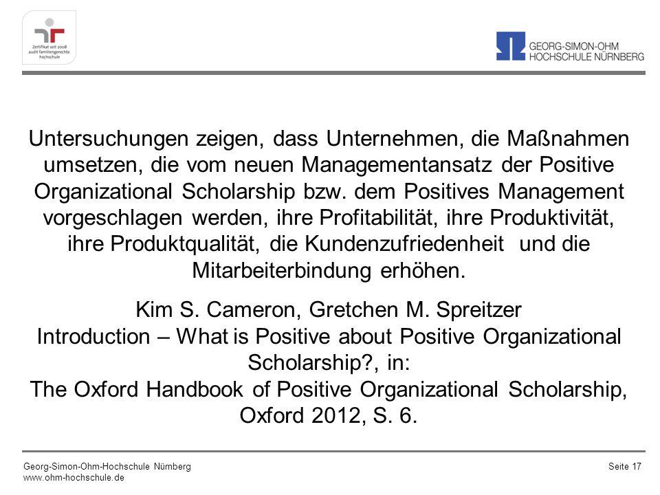 Untersuchungen zeigen, dass Unternehmen, die Maßnahmen umsetzen, die vom neuen Managementansatz der Positive Organizational Scholarship bzw. dem Posit