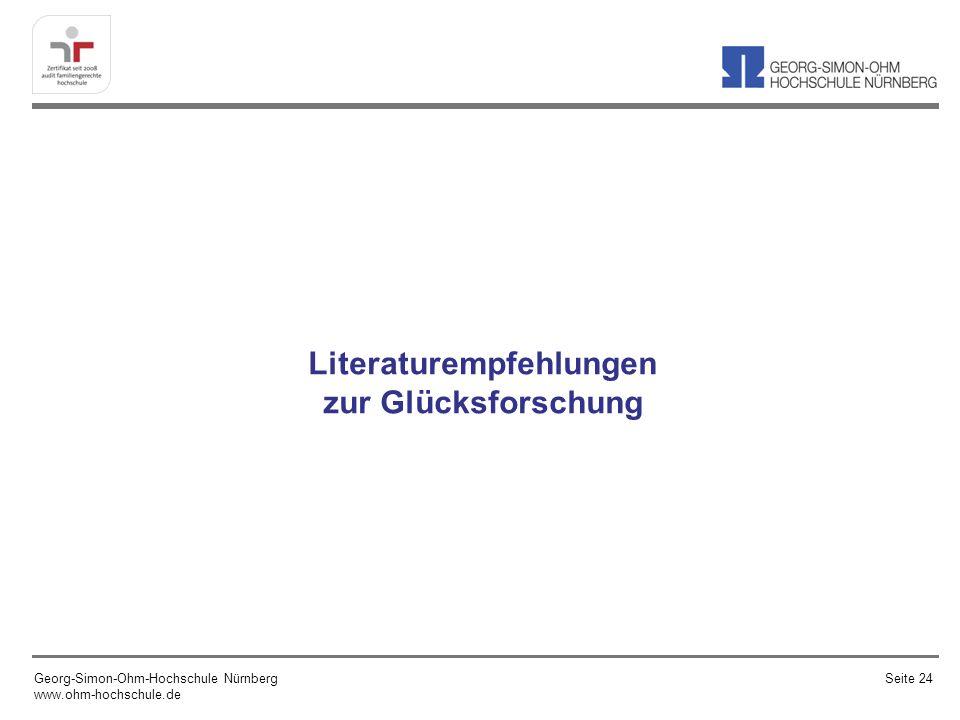 Literaturempfehlungen zur Glücksforschung Georg-Simon-Ohm-Hochschule Nürnberg www.ohm-hochschule.de Seite 24