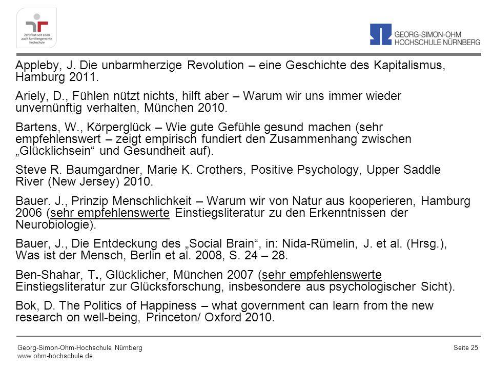 Appleby, J. Die unbarmherzige Revolution – eine Geschichte des Kapitalismus, Hamburg 2011. Ariely, D., Fühlen nützt nichts, hilft aber – Warum wir uns