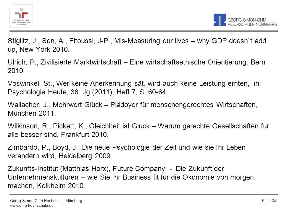 Stiglitz, J., Sen, A., Fitoussi, J-P., Mis-Measuring our lives – why GDP doesn`t add up, New York 2010. Ulrich, P., Zivilisierte Marktwirtschaft – Ein