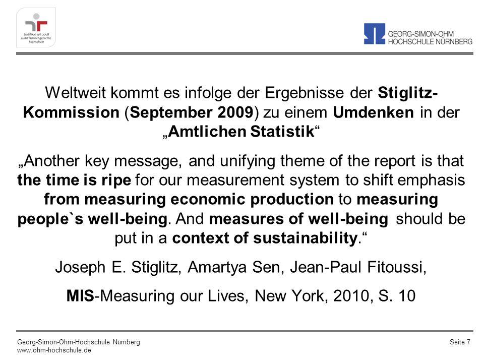 Weltweit kommt es infolge der Ergebnisse der Stiglitz- Kommission (September 2009) zu einem Umdenken in derAmtlichen Statistik Another key message, an