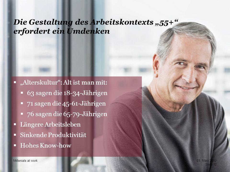 PwC Die Gestaltung des Arbeitskontexts 55+ erfordert ein Umdenken Alterskultur: Alt ist man mit: 63 sagen die 18-34-Jährigen 71 sagen die 45-61-Jährig