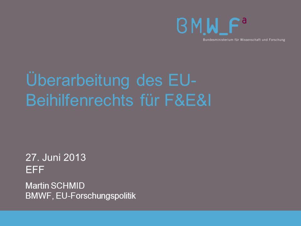 Überarbeitung des EU- Beihilfenrechts für F&E&I 27.