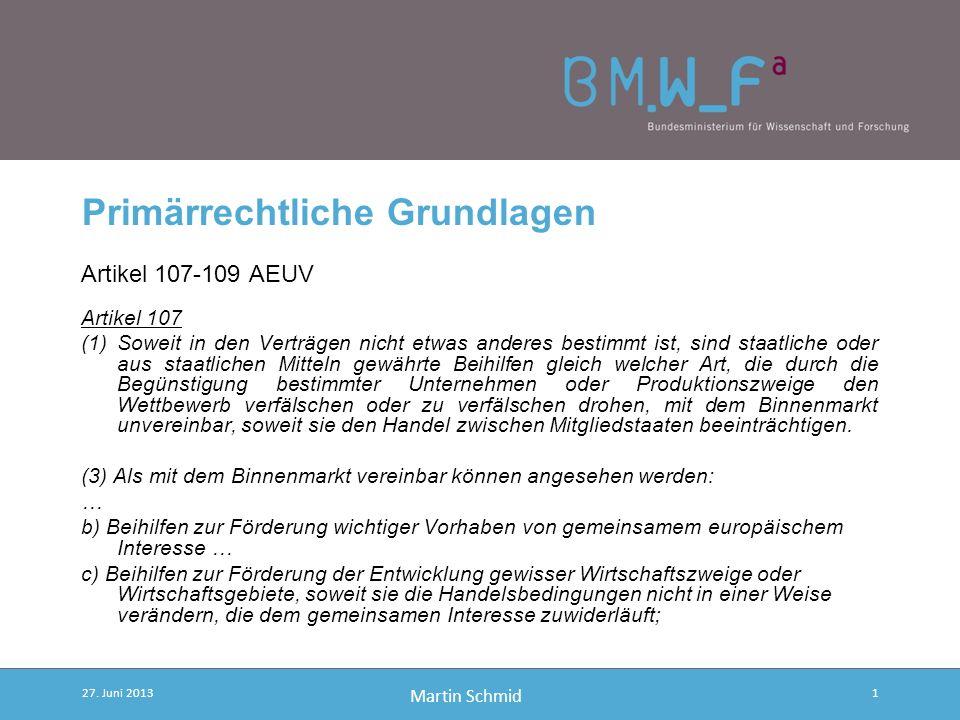 Überarbeitung des EU- Beihilfenrechts für F&E&I 27. Juni 2013 EFF Martin SCHMID BMWF, EU-Forschungspolitik