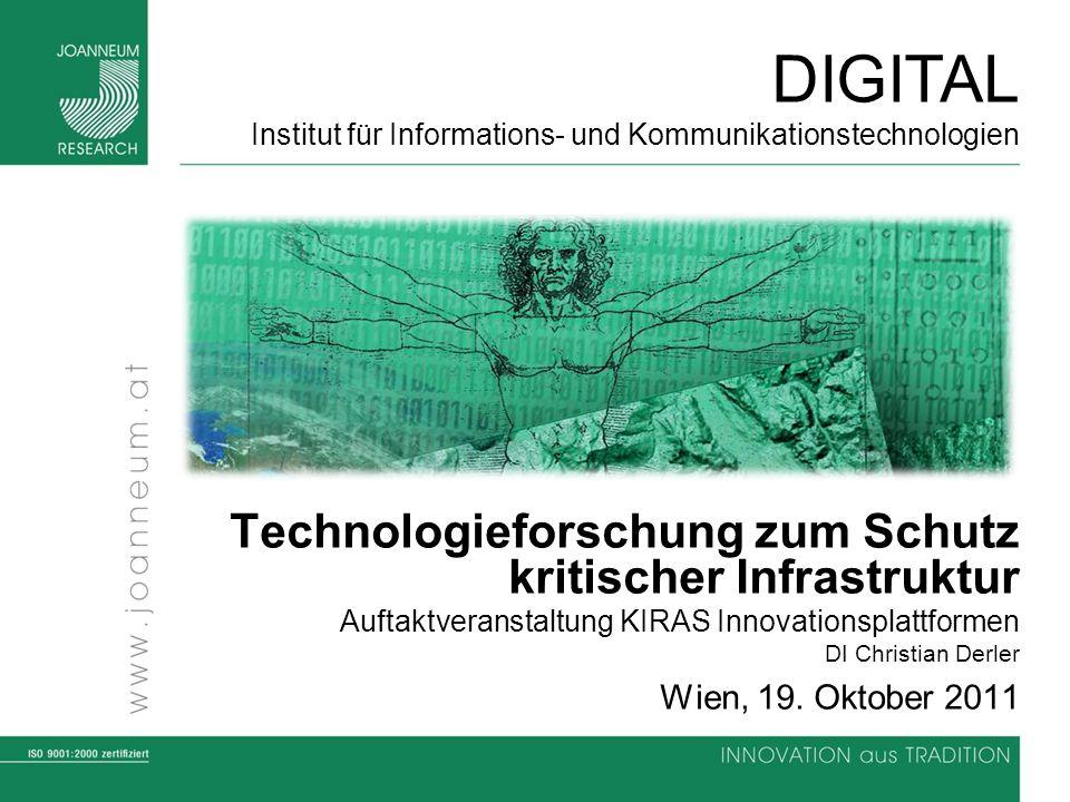 DIGITAL Institut für Informations- und Kommunikationstechnologien Technologieforschung zum Schutz kritischer Infrastruktur Auftaktveranstaltung KIRAS