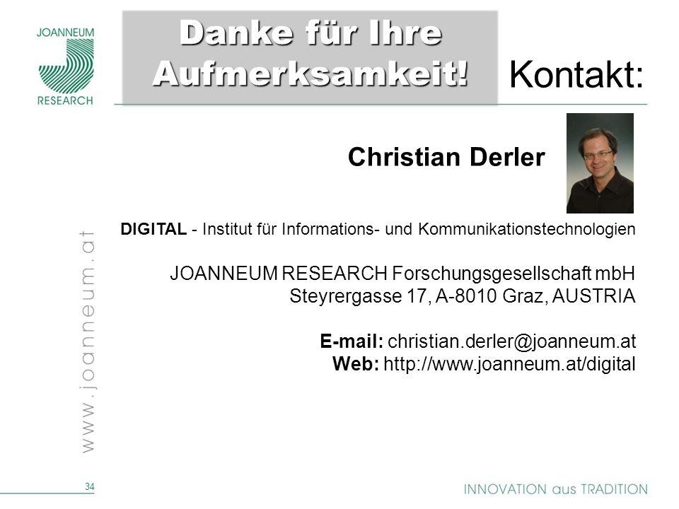 34 DIGITAL - Institut für Informations- und Kommunikationstechnologien JOANNEUM RESEARCH Forschungsgesellschaft mbH Steyrergasse 17, A-8010 Graz, AUST