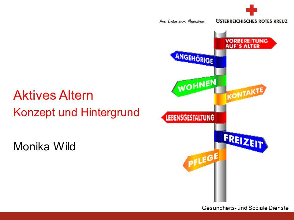 Gesundheits- und Soziale Dienste Monika Wild Aktives Altern Konzept und Hintergrund