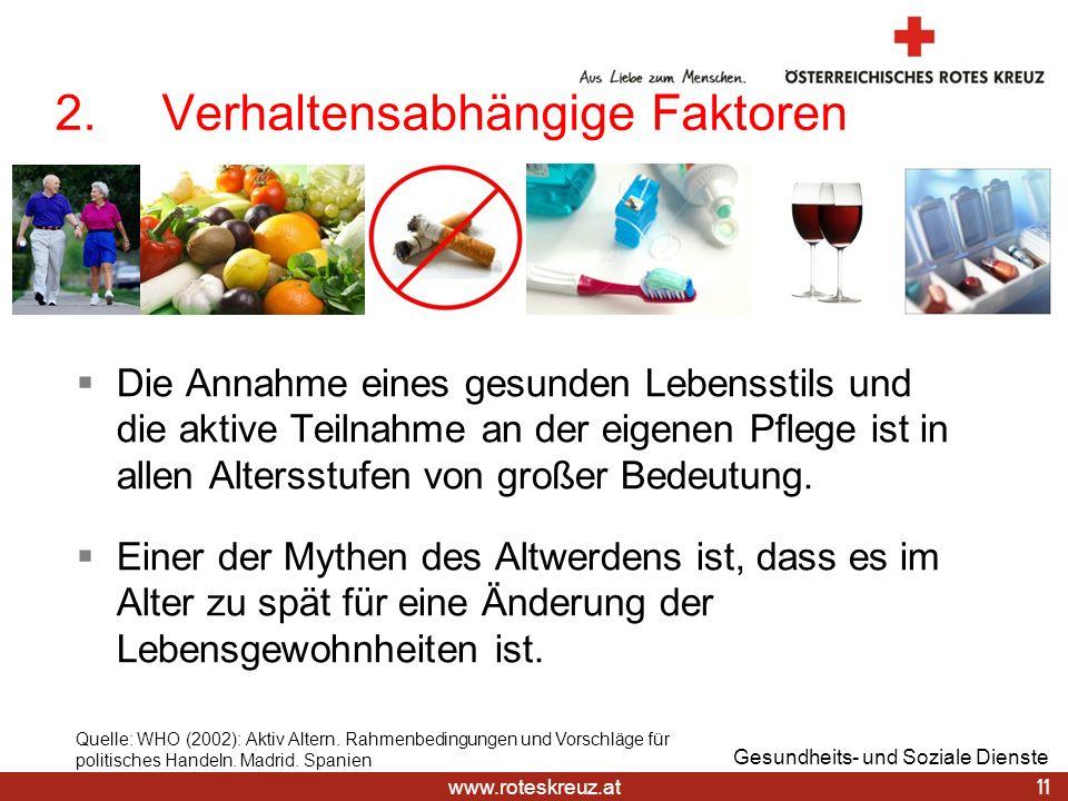 www.roteskreuz.at Die Annahme eines gesunden Lebensstils und die aktive Teilnahme an der eigenen Pflege ist in allen Altersstufen von großer Bedeutung
