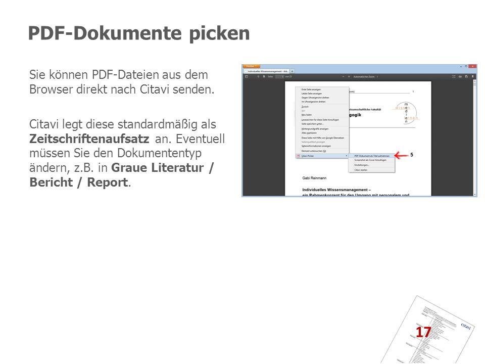 PDF-Dokumente picken 17 Sie können PDF-Dateien aus dem Browser direkt nach Citavi senden. Citavi legt diese standardmäßig als Zeitschriftenaufsatz an.