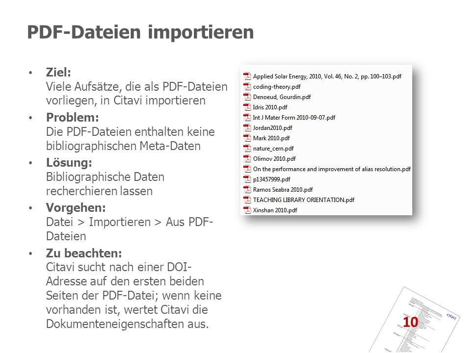 PDF-Dateien importieren Ziel: Viele Aufsätze, die als PDF-Dateien vorliegen, in Citavi importieren Problem: Die PDF-Dateien enthalten keine bibliograp