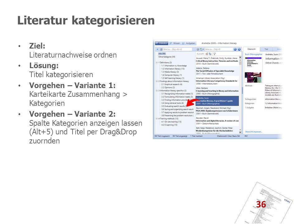 Literatur kategorisieren Ziel: Literaturnachweise ordnen Lösung: Titel kategorisieren Vorgehen – Variante 1: Karteikarte Zusammenhang > Kategorien Vor
