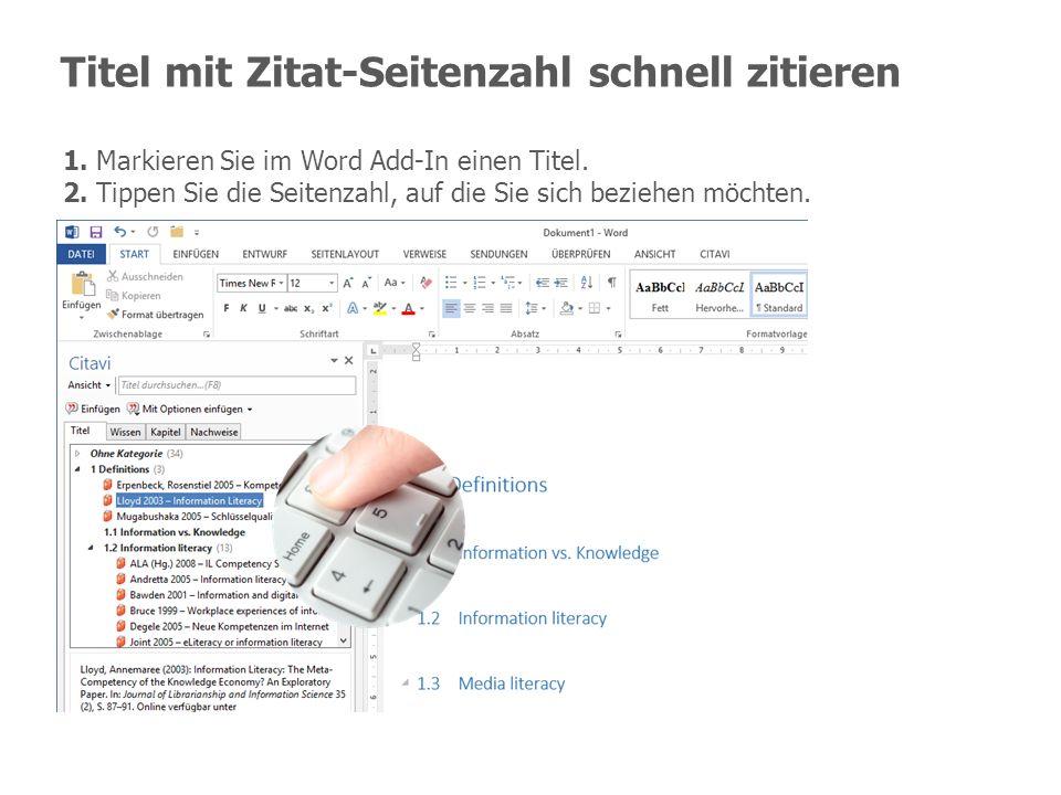 Titel mit Zitat-Seitenzahl schnell zitieren 1. Markieren Sie im Word Add-In einen Titel. 2. Tippen Sie die Seitenzahl, auf die Sie sich beziehen möcht