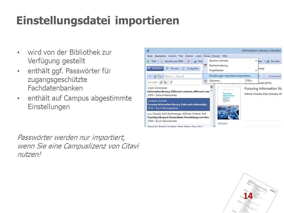 Einstellungsdatei importieren wird von der Bibliothek zur Verfügung gestellt enthält ggf. Passwörter für zugangsgeschützte Fachdatenbanken enthält auf
