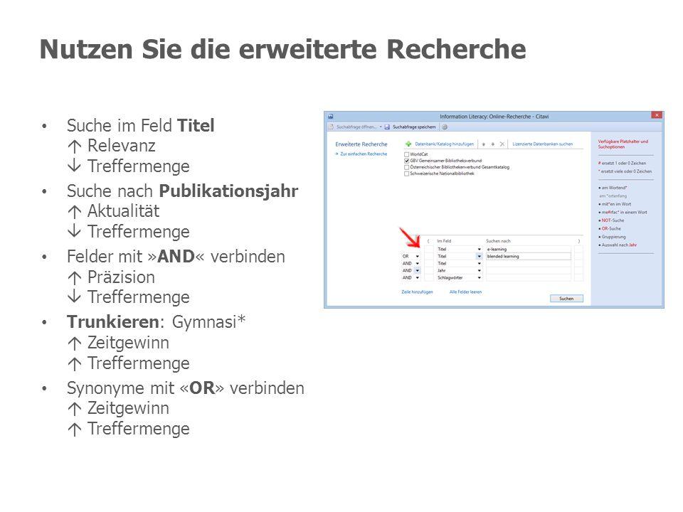 Nutzen Sie die erweiterte Recherche Suche im Feld Titel Relevanz Treffermenge Suche nach Publikationsjahr Aktualität Treffermenge Felder mit »AND« ver
