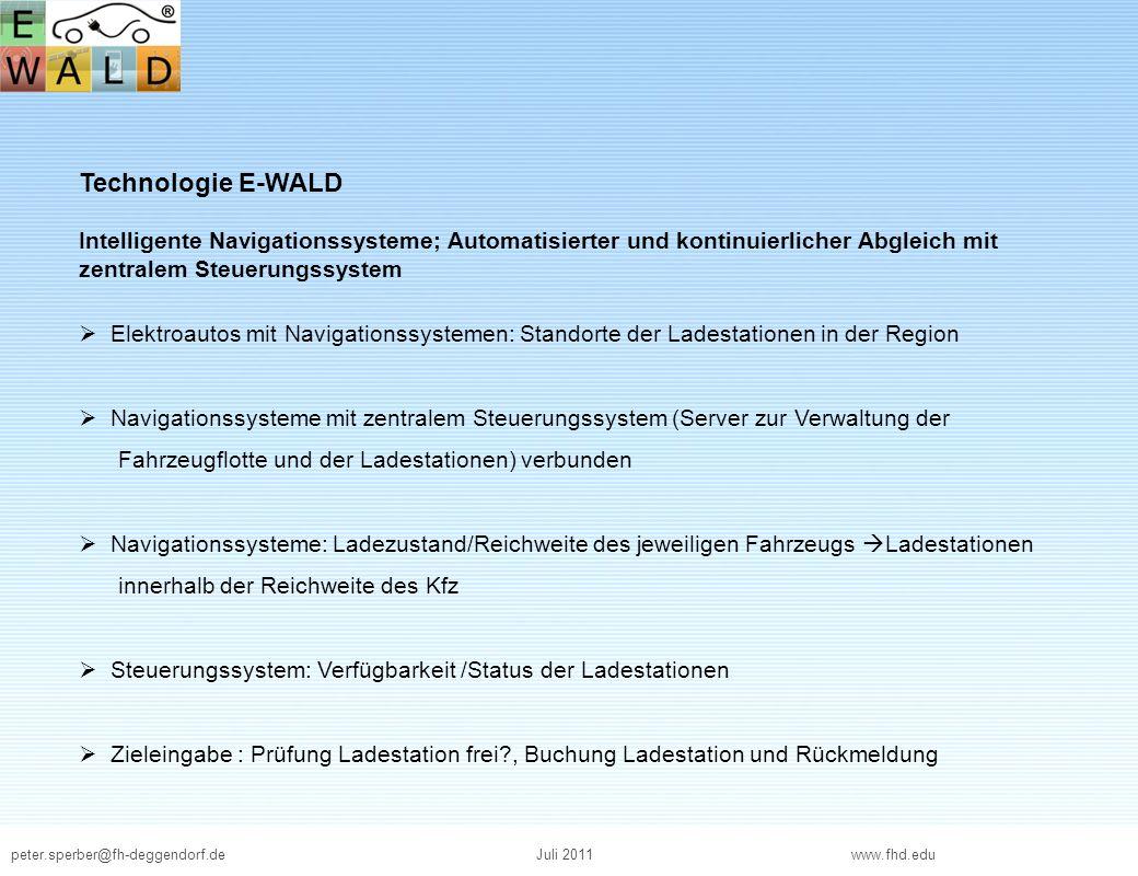 peter.sperber@fh-deggendorf.deJuli 2011 www.fhd.edu Technologie E-WALD Intelligente Navigationssysteme; Automatisierter und kontinuierlicher Abgleich