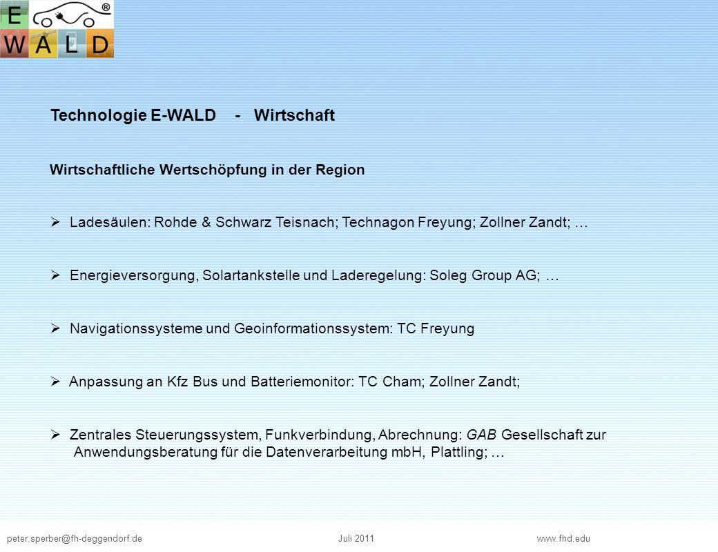 peter.sperber@fh-deggendorf.deJuli 2011 www.fhd.edu Technologie E-WALD - Wirtschaft Wirtschaftliche Wertschöpfung in der Region Ladesäulen: Rohde & Sc