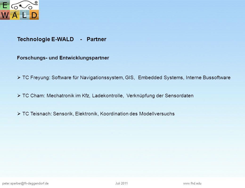 peter.sperber@fh-deggendorf.deJuli 2011 www.fhd.edu Technologie E-WALD - Partner Forschungs- und Entwicklungspartner TC Freyung: Software für Navigati