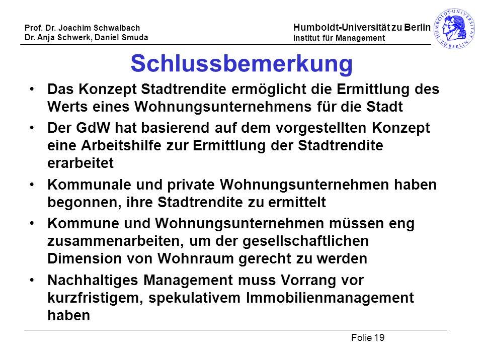 Prof. Dr. Joachim Schwalbach Dr. Anja Schwerk, Daniel Smuda Humboldt-Universität zu Berlin Institut für Management Folie 19 Schlussbemerkung Das Konze