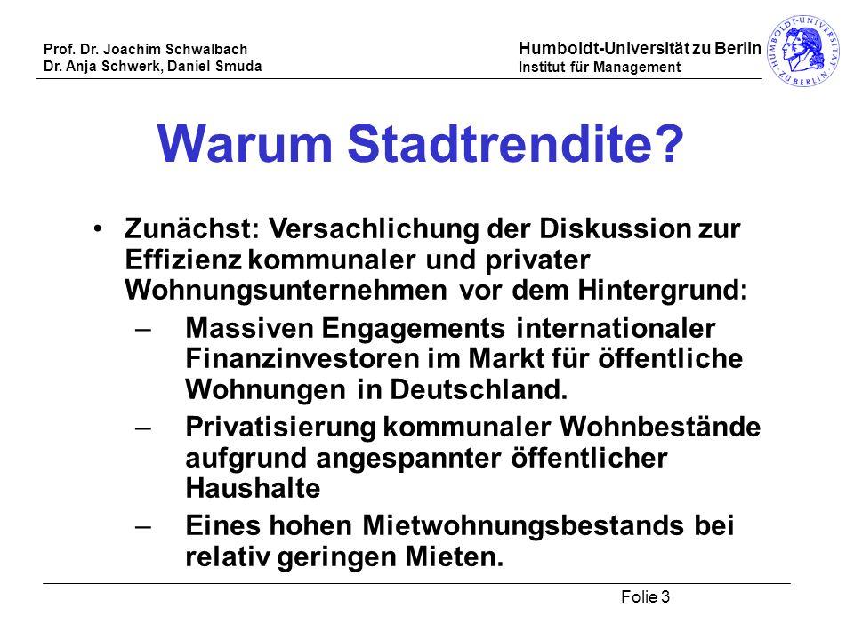 Prof. Dr. Joachim Schwalbach Dr. Anja Schwerk, Daniel Smuda Humboldt-Universität zu Berlin Institut für Management Folie 3 Warum Stadtrendite? Zunächs