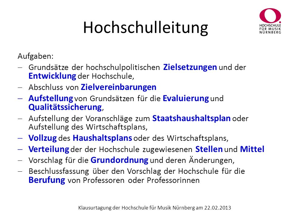 Erweiterte Hochschulleitung Aufgaben: Beratung und Unterstützung der Hochschulleitung Stipendienvergabe Klausurtagung der Hochschule für Musik Nürnberg am 22.02.2013